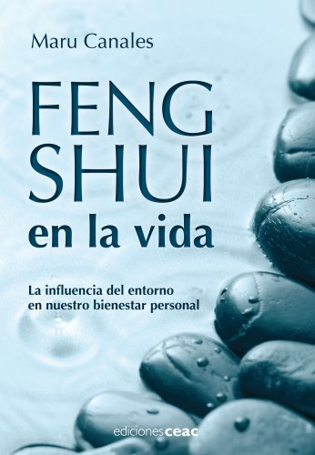 Feng Shui en la vida: La influencia del entorno en nuestro bienestar personal (TIEMPO LIBRE) por Maru Canales