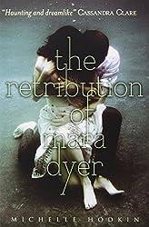 The Retribution of Mara Dyer (Mara Dyer 3) by Michelle Hodkin (2014-11-06)