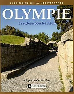 Olympie: La victoire pour les dieux par [Carbonnières, Philippe De]