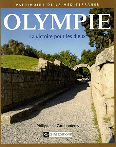 Olympie: La victoire pour les dieux (Patrimoine de la Méditerranée) par Philippe De Carbonnières