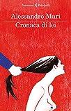 51B%2B3e%2BG3jL._SL160_ Recensione di Cronaca di lei di Alessandro Mari Recensioni libri