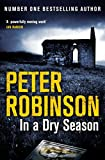 In A Dry Season (Inspector Banks Book 10) by Peter Robinson