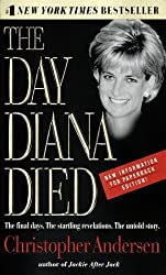 The Day Diana Died by Christopher Andersen (1999-08-10)