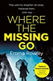 Where the Missing Go: A brilliantly twisty psychological thriller that will leave you...