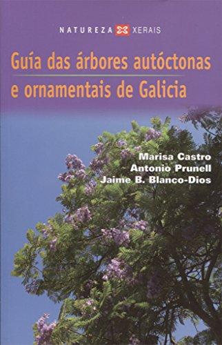 Guía das árbores autóctonas e ornamentais de Galicia (Turismo / Ocio - Montes E Fontes - Guías Da Natureza) por Marisa Castro