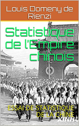 Statistique de l'Empire chinois: ESSAI DE   STATISTIQUE DE LA CHINE par Louis Domeny   de Rienzi