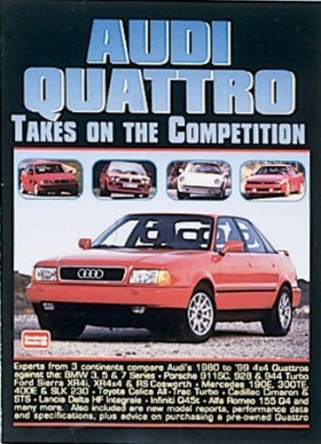 Preisvergleich Produktbild Audi Quattro Takes on the Competition: A Collection of Articles Comparing the Various Models Including 80,  4000S,  90,  200 Avant Estate,  CS,  5000CS,  ... A3 1.8t,  TT Coupe and A4 2.8 (Road Test Audi)