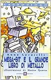 Mega-Bit e il grande libro di metallo