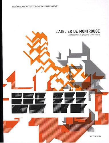 L'atelier de Montrouge : La modernité à l'oeuvre (1958-1981) par Catherine Blain, Dominique Delaunay, Joseph Abram, Xavier Douroux, Collectif