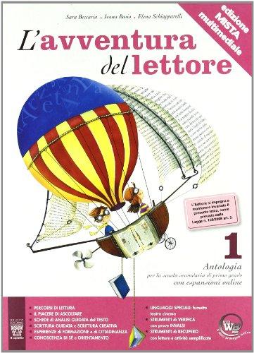 L'avventura del lettore. Antologia testo base. Materiali per il docente. Per la Scuola media: 1