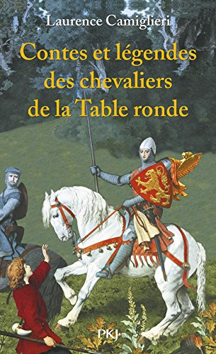 Contes ET Legendes DES Chevaliers De LA Table Ronde