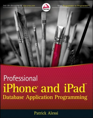 Professional iPhone and iPad Database Application Programming (Wrox Professional Guides) by Patrick Alessi (22-Oct-2010) Paperback