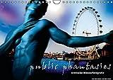 public phantasies - erotische Männerfotografie (Wandkalender 2016 DIN A4 quer): Public Phantasies suggeriert eine neue Bewusstseinsebene, die aus der ... 14 Seiten ) (CALVENDO Menschen)