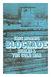 BLOCKADE. BERLIN AND THE COLD WAR.