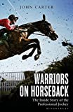 Best Books On Horse Racings - Warriors on Horseback: The Inside Story of the Review