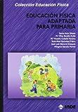 Educación física adaptada para Primaria (Educación Física... Especial y Necesidades Educativas Especiales)
