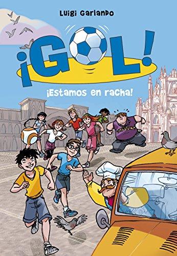 ¡Estamos en racha! (Serie ¡Gol! 32) por Luigi Garlando