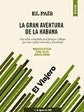 La gran aventura de La Habana (Spanish Edition)