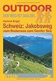Schweiz: Jakobsweg vom Bodensee zum Genfer See: Vom Bodensee zum Genfer See - Hartmut Engel