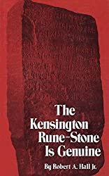 The Kensington Rune-Stone Is Genuine: Linguistic, Practical, Methodological Considerations by Robert Anderson Hall (1994-08-02)