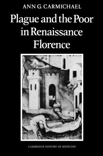 Plague and the Poor in Renaissance Florence (Cambridge Studies in the History of Medicine) by Ann G. Carmichael (8-May-2014) Paperback