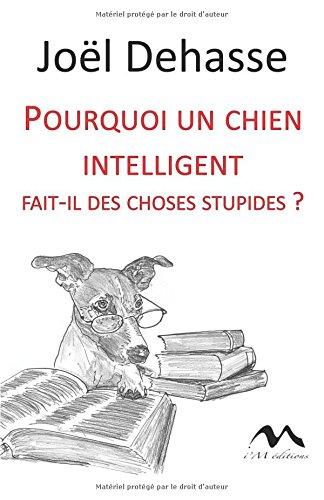 Pourquoi un chien intelligent fait-il des choses s...