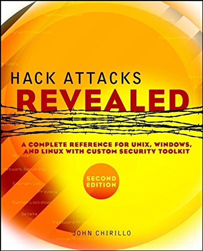 Hack Attacks Revealed: A Complete Reference for UNIX, Windows and Linux with Custom Security Toolkit by John Chirillo (28-Aug-2002) Paperback