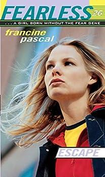 Escape (Fearless Book 26) (English Edition) di [Pascal, Francine]