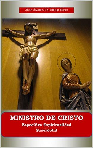 MINISTRO DE CRISTO: Específica Espiritualidad Sacerdotal