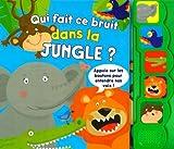 Qui fait ce bruit dans la jungle ?