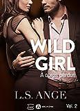 Wild Girl - A corps perdus, vol. 2