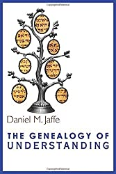 The Genealogy of Understanding by Daniel M. Jaffe (2014-05-05)