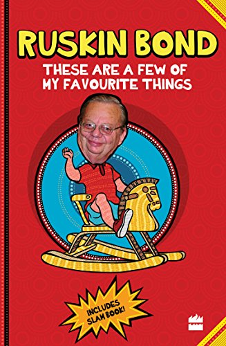These are a Few of My Favourite Things: Ruskin Bond