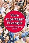 Vivre et partager l'Evangile : Mission et témoignage, un défi par Matthey