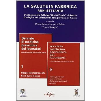 La Salute In Fabbrica. Anni Settanta. L'indagine Nella Fabbrica «Gori & Zucchi» Di Arezzo. L'indagine Nei Calzaturifici Della Provincia Di Arezzo