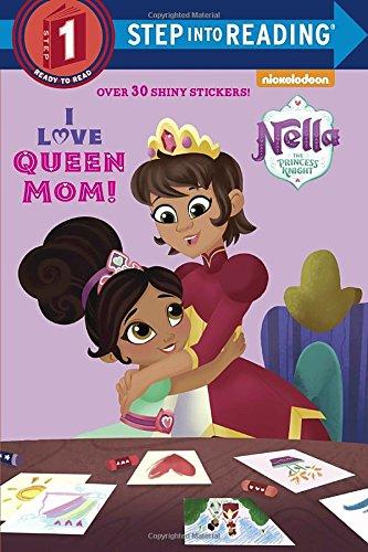I Love Queen Mom! (Nella the Princess Knight) (Step into Reading)