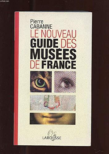 Le nouveau guide des musées de France par Pierre Cabanne