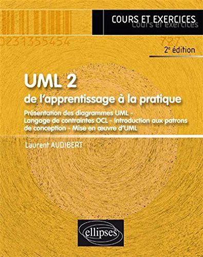 UML 2 de l'Apprentissage à la Pratique par Laurent Audibert