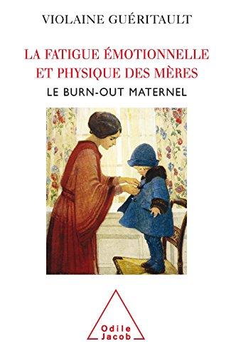 La Fatigue émotionnelle et physique des mères: Le burn-out maternel (PSYCHOLOGIE)