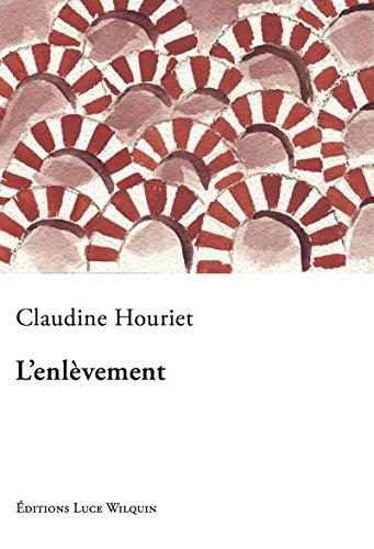 L'enlèvement: Un roman psychologique (SMERALDINE) par Claudine Houriet