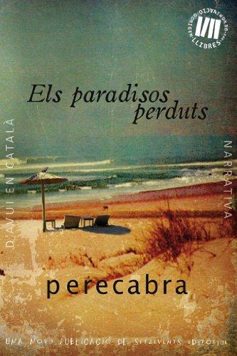 Els paradisos perduts (Catalan Edition) por Pere Cabra
