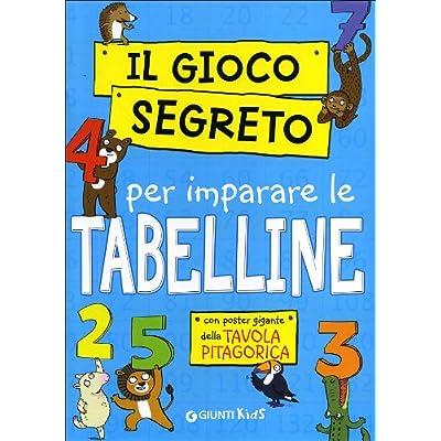 Il Gioco Segreto Per Imparare Le Tabelline. Con Gadget