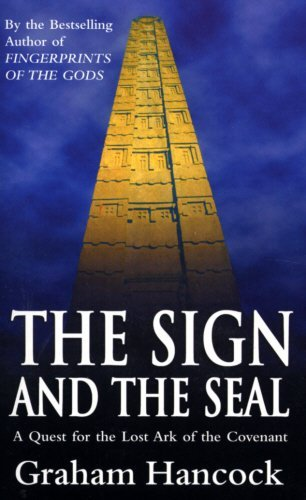 The Sign And The Seal: Quest for the Lost Ark of the Covenant by Graham Hancock (1993-01-14)