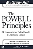 The Powell Principles: 24 Lessons from Colin Powell, A Legendary Leader (The McGraw-Hill Professional Education Series) by Oren Harari (2002-12-27)