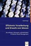 Effiziente Verarbeitung  und Erwerb von Wissen: Grundlagen, Konzepte und Methoden im Bereich Asset Management