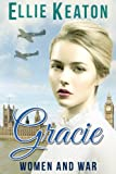 Gracie (Women & War Book 1) by Ellie Keaton