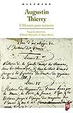 Augustin Thierry: L'Histoire pour mémoire