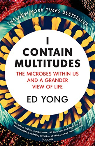 Preisvergleich Produktbild I Contain Multitudes: The Microbes Within Us and a Grander View of Life