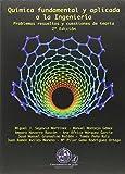 Química fundamental y aplicada a la ingeniería 2º edición: problemas resueltos y cuestiones de teoría (Techné)