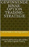 Gewinnende Binär-Option Trading-Strategie: Einfache Geheimnisse des Geldes von Binäre Option Trading